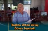 Başkan Orhan Gülay Güven Tazeledi.