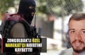 Zonguldak'lı Özel Harekat'çı hayatını kaybetti...