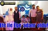 Efe ile Ege 'adam' oldu!