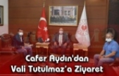 Cafer Aydın'dan Vali Tutulmaz'a Ziyaret