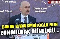 BAKAN KARAİSMAİLOĞLU'NUN ZONGULDAK GÜNLÜĞÜ...