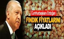 Cumhurbaşkanı açıkladı: Fındık 14.5 lira…