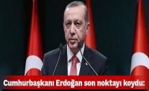 Erdoğan son noktayı koydu!