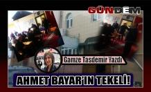 AHMET BAYAR'IN TEKELİ!