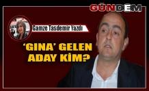 'GINA' GELEN ADAY KİM?