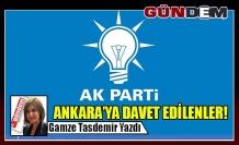 ANKARA'YA DAVET EDİLENLER!