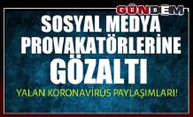 Koronavirüs operasyonu; Gözaltılar var