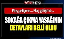 Ramazan Bayramı'nda 80 il ve Zonguldak' ta uygulanacak sokağa çıkma yasağının detayları belli oldu