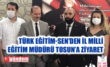TÜRK EĞİTİM-SEN'DEN İL MİLLİ EĞİTİM MÜDÜRÜ TOSUN'A ZİYARET