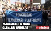 ZONGULDAK'TA MADIMAK OTELİNDE ÖLENLER ANILDI