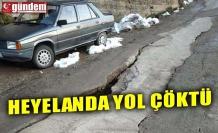 HEYELANDA YOL ÇÖKTÜ