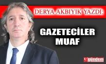 GAZETECİLER MUAF