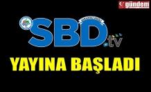SBD TV YAYINA BAŞLADI