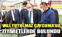 VALİ TUTULMAZ ÇAYCUMA'DA ZİYARETLERDE BULUNDU