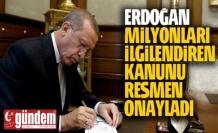 Başkan Erdoğan vergi ve prim borçlarının yapılandırılması kanununu onayladı