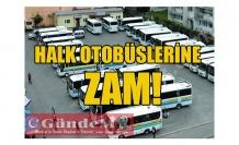 HALK OTOBÜSLERİNE ZAM!