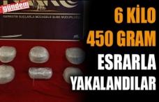 6 KİLO 450 GRAM ESRARLA YAKALANDILAR
