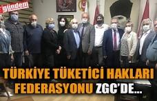 TÜRKİYE TÜKETİCİ HAKLARI FEDERASYONU ZGC'DE