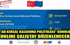 """""""AB KIRSAL KALKINMA POLİTİKASI"""" KONULU ONLINE ÇALIŞTAY DÜZENLENECEK"""