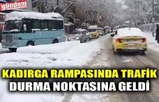 KADIRGA RAMPASINDA TRAFİK DURMA NOKTASINA GELDİ