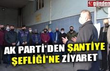 AK PARTİ'DEN ŞANTİYE ŞEFLİĞİ'NE ZİYARET