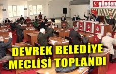 DEVREK BELEDİYE MECLİSİ TOPLANDI
