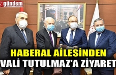 HABERAL AİLESİNDEN VALİ TUTULMAZ'A ZİYARET