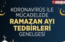 RAMAZAN AYI TEDBİRLERİ AÇIKLANDI