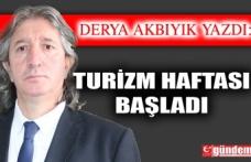 TURİZM HAFTASI BAŞLADI