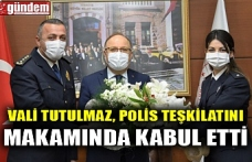 VALİ TUTULMAZ, POLİS TEŞKİLATINI MAKAMINDA KABUL ETTİ