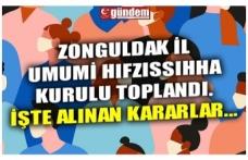 ZONGULDAK İL UMUMİ HIFZISSIHHA KURULU TOPLANDI. İŞTE ALINAN KARARLAR...