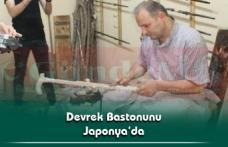 Devrek Bastonunu Japonya'da
