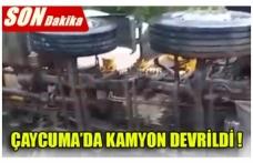 ÇAYCUMA'DA KAMYON DEVRİLDİ !