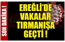 EREĞLİ'DE VAKALAR TIRMANIŞA GEÇTİ !