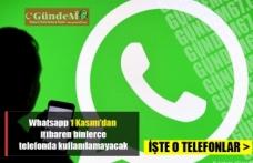 Whatsapp 1 Kasım'dan itibaren binlerce telefonda kullanılamayacak.. İŞTE O TELEFONLAR!!
