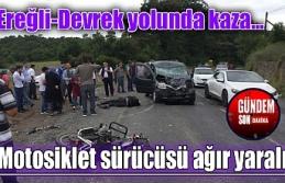 Ereğli-Devrek yolunda kaza! Motosiklet sürücüsü...
