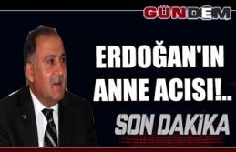 Erdoğan'ın Anne Acısı!..