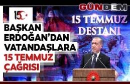 Cumhurbaşkanı Erdoğan, 15 Temmuz'u unutmayacağız,...
