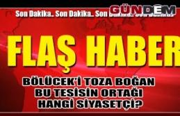 BÖLÜCEK'İ TOZA BOĞAN BU TESİSİN ORTAĞI HANGİ...