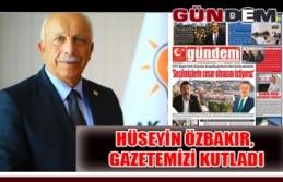 Hüseyin Özbakır, gazetemizi kutladı