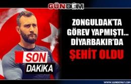 Zonguldak'ta görev yapmıştı... Diyarbakır'da...