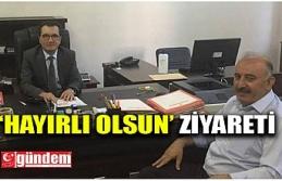ÖZTÜRK'TEN KILINÇ'A 'HAYIRLI OLSUN' ZİYARETİ