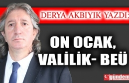 ON OCAK, VALİLİK- BEÜ