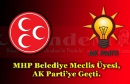 MHP Belediye Meclis Üyesi, AK Parti'ye Geçti.