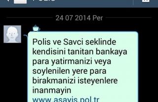 POLİS UYARDI,SAKIN İNANMAYIN