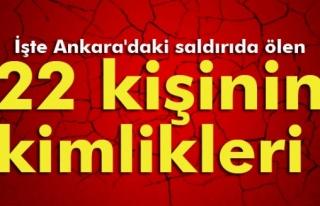 Ankara´daki saldırıda ölen 22 kişinin kimlikleri...