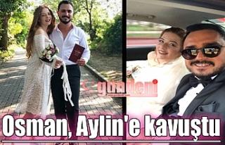 Osman, Aylin'e kavuştu