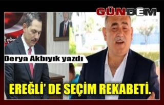 EREĞLİ' DE SEÇİM REKABETİ.