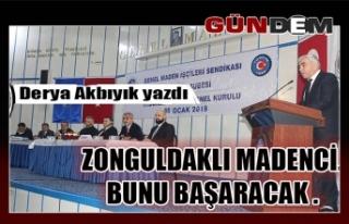 Zonguldaklı madenci.  Bunu başaracak .
