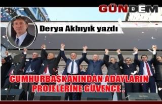 CUMHURBAŞKANINDAN ADAYLARIN PROJELERİNE GÜVENCE...